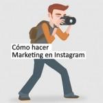 Marketing en Instagram. Trucos, consejos y herramientas para el éxito