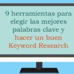 9 herramientas SEO para elegir las mejores palabras clave y hacer un buen Keyword Research