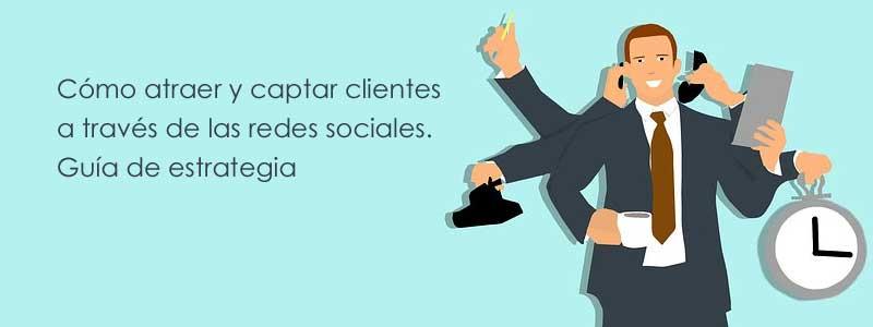 captar clientes en las redes sociales