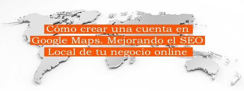 google maps y seo local