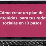 Cómo crear un plan de contenidos para tus redes sociales en 10 pasos